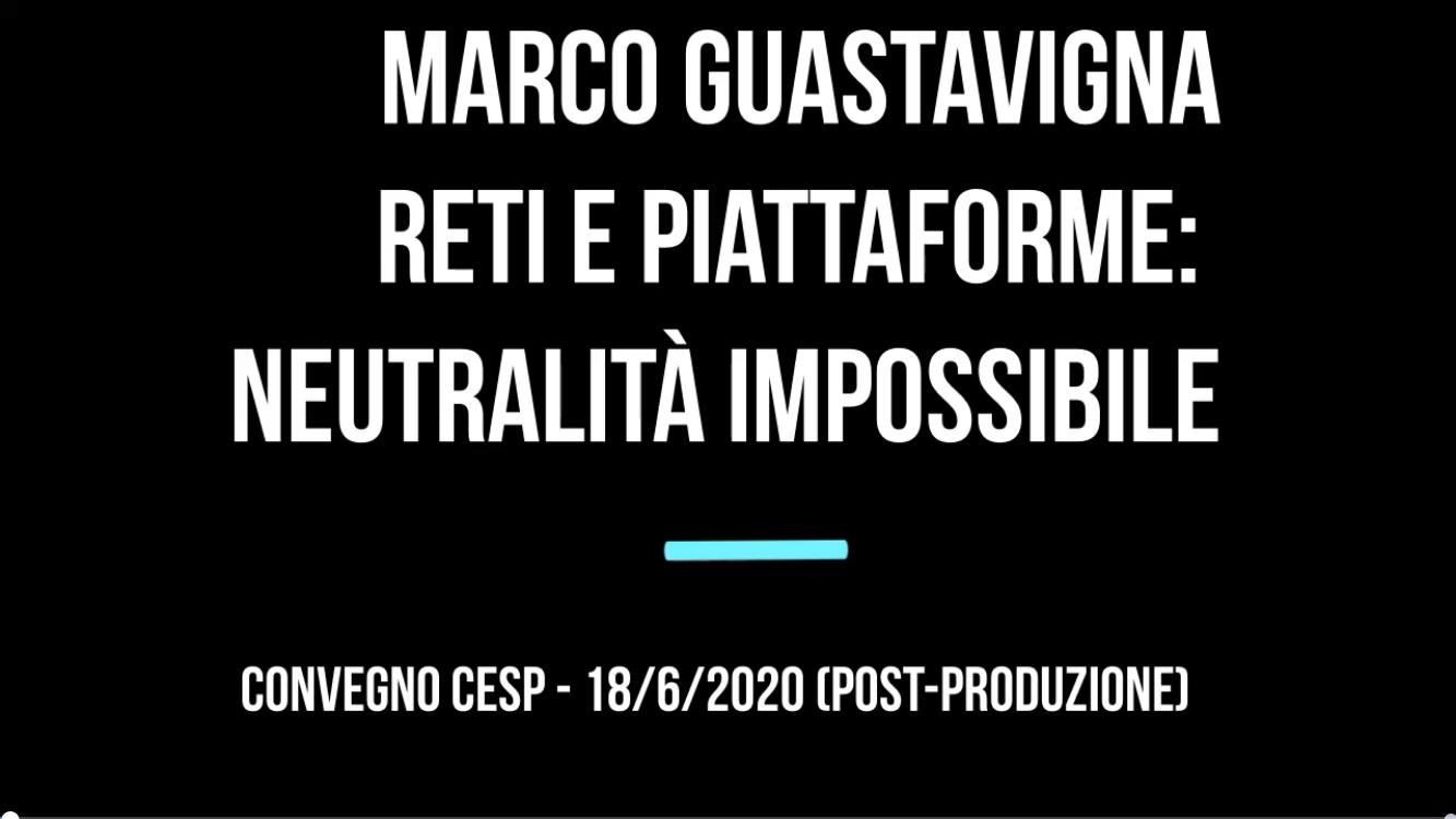 Screenshot_2020-06-24 Reti e piattaforme una neutralita' impossibile - di Marco Guastavigna